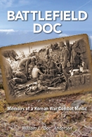 Battlefield Doc: Memoirs of a Korean War Combat Medic